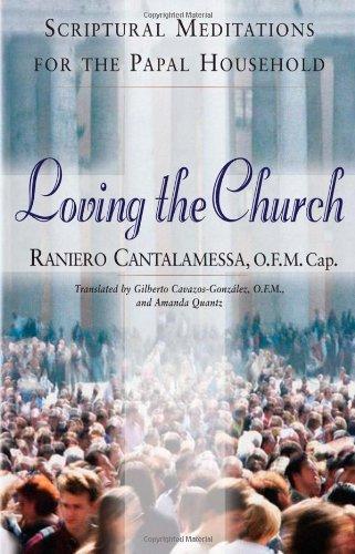 Loving the Church By Raniero Cantalamessa, OFM Cap