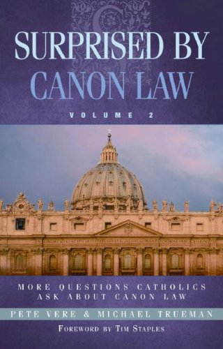 Surprised by Canon Law, Volume 2 By Pete Vere