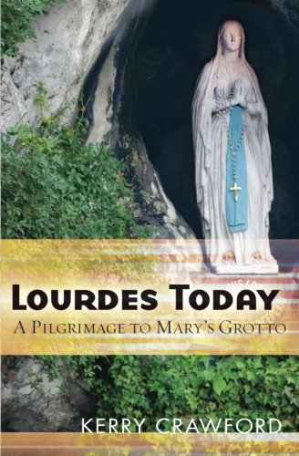 Lourdes Today By Kerry Crawford