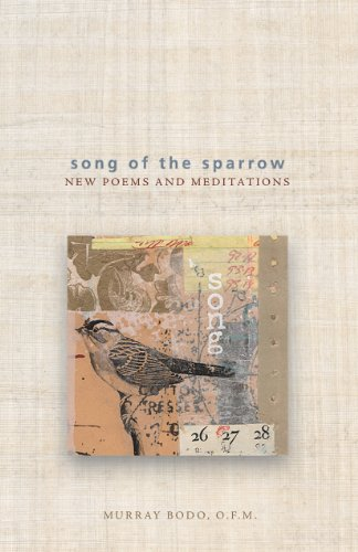 Song of the Sparrow By Father Murray Bodo, O.F.M.