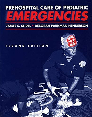 Prehospital Care of Pediatric Emergencies By James S. Seidel