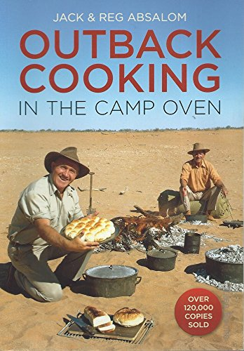 Outback Cooking in Camp Oven By Jack Absalom