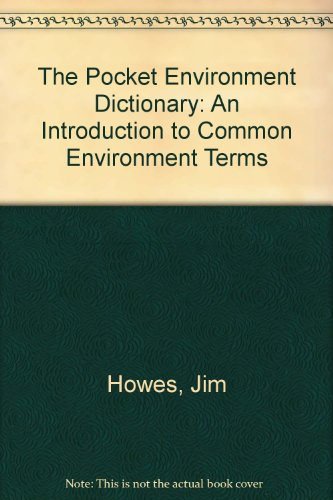 The Pocket Environment Dictionary By Jim Howes