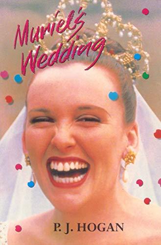 Muriel's Wedding: the screenplay By P.J. Hogan