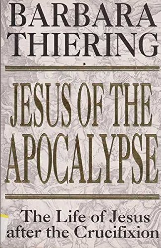 Jesus of the Apocalypse By Barbara Thiering