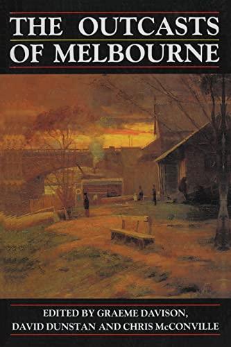 The Outcasts of Melbourne By Graeme Davison