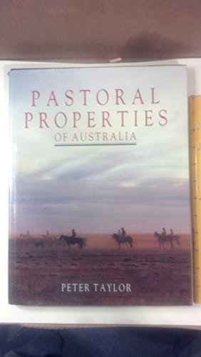 The Pastoral Properties of Australia By Peter Taylor