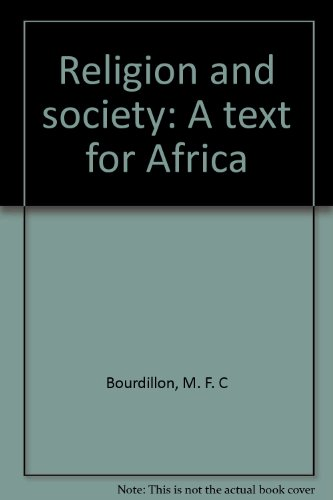 Religion and society: A text for Africa By M. F. C Bourdillon