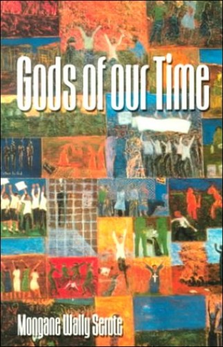 Gods of Our Time By Mongane Serote