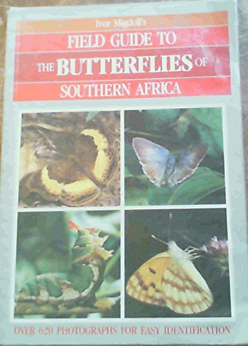 Field Guide to the Butterflies of Southern Africa By Ivor Migdoll