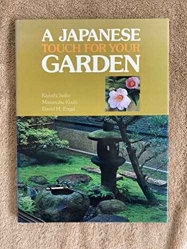 A Japanese Touch for Your Garden By Kiyoshi Seike