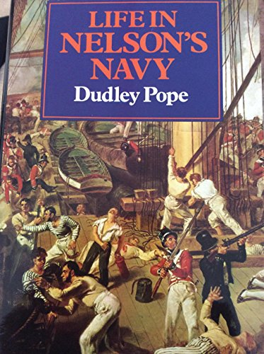 Life in Nelson's Navy By Dudley Pope