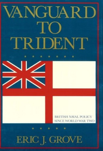 Vanguard to Trident By Eric J Grove