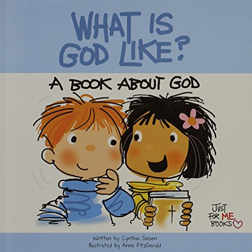 What Is God Like? By Cynthia Geisen