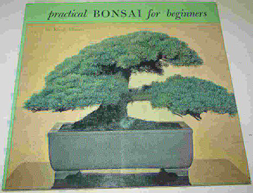 Practical Bonsai for Beginners By Kenji Murata