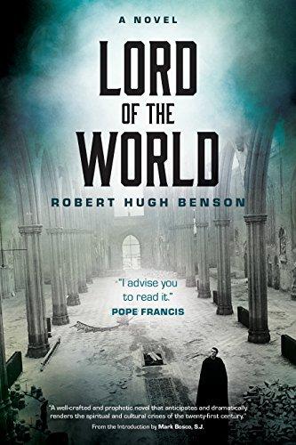 Lord of the World: A Novel By Robert Hugh Benson