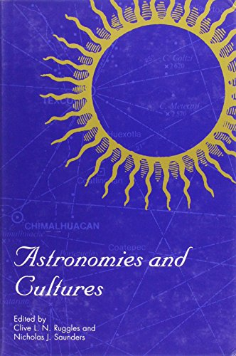 Astronomies and Cultures By C. L. N. Ruggles
