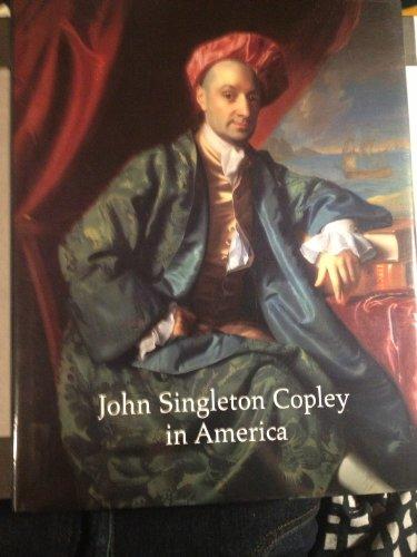 John Singleton Copley in America By Carrie Rebora