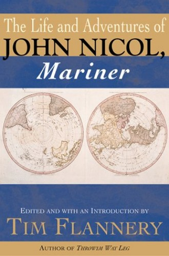 The Life and Adventures (1776-1801) of John Nicol, Mariner By Tim Flannery