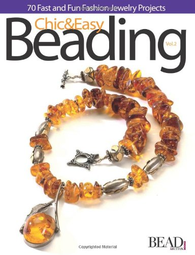 Chic and Easy Beading Vol. 2 By Editors Of Bead&button Magazine
