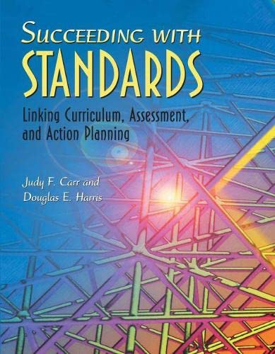Succeeding with Standards By Judy F Carr (Center for Curriculum Renewal)