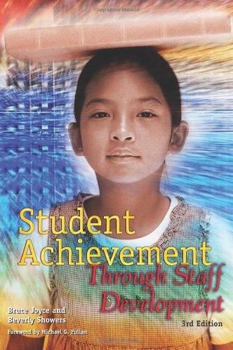 Student Achievement Through Staff Development By Bruce R. Joyce