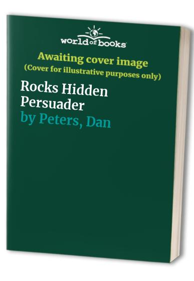 Rocks Hidden Persuader By D. Peters
