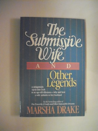 Submissive Wife and Other Legend By Marsha Drake
