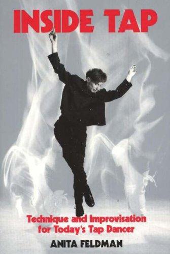 Inside Tap: Technique and Improvisation for Today's Tap Dancer By Anita Feldman