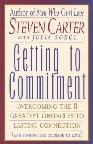 Getting to Commitment By Steven Carter
