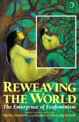 Reweaving the World By Diamond And Orenstein