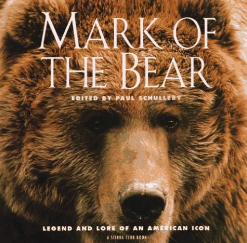 Mark of the Bear By Paul Schullery