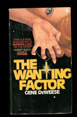 The Wanting Factor By Gene DeWeese