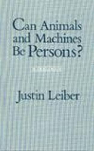 Can Animals and Machines Be Persons? By Justin Leiber