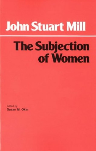 The Subjection of Women By John Stuart Mill