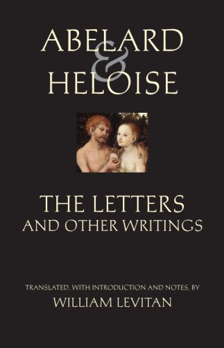 Abelard and Heloise: The Letters and Other Writings By Abelard