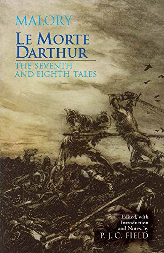 Le Morte Darthur: The Seventh and Eighth Tales By Thomas Malory