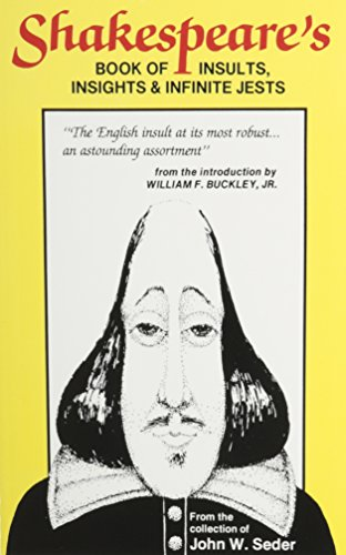 Shakespeare's Book of Insults, Insights and Infinite Jests By William Shakespeare
