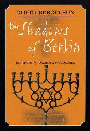The Shadows of Berlin By Dovid Bergelson