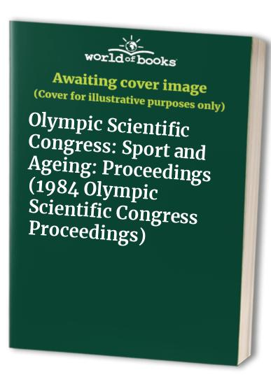 Olympic Scientific Congress By Volume editor Barry D. McPherson