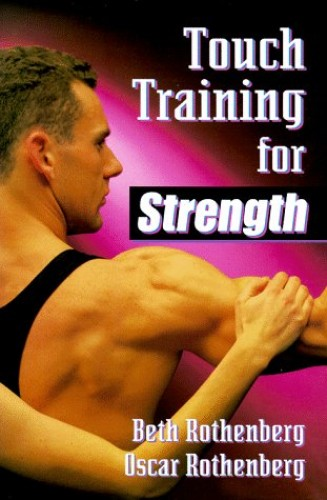 Touch Training for Strength By Beth Rothenberg