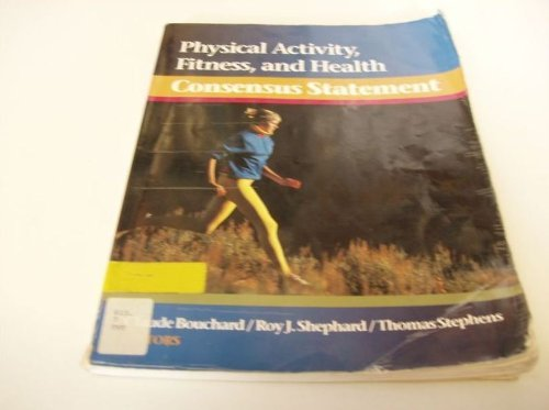 Physical Activity, Fitness and Health Consensus Statement By Claude Bouchard