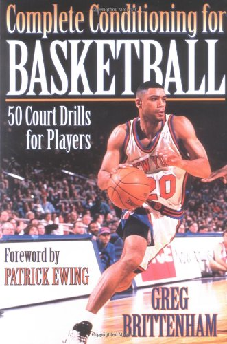 Complete Conditioning for Basketball By Greg Brittenham