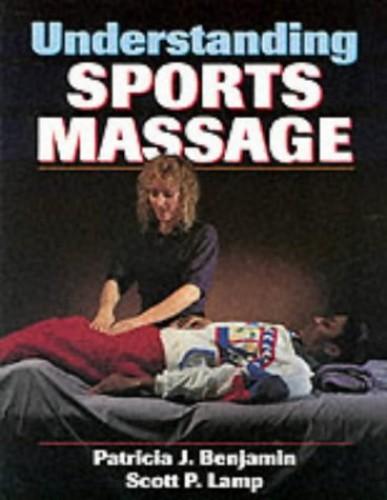 Understanding Sports Massage By Patricia J. Benjamin
