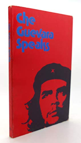 Che Guevara Speaks: Selected Speeches and Writings by Che Guevara