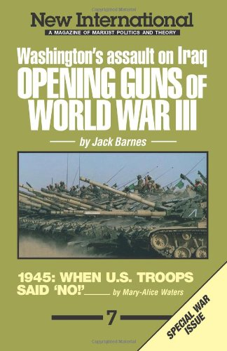 The Opening Guns of World War III: Washington's Assault on Iraq: 007 (New international series) By Jack Barnes