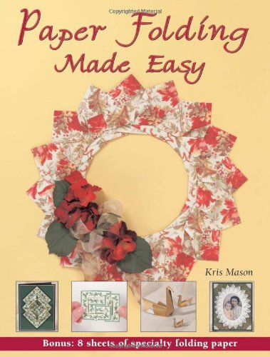 Paper Folding Made Easy by Kris Mason