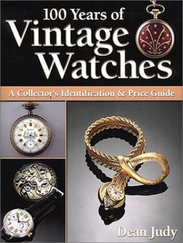 100 Years of Vintage Watches By Judy Dean