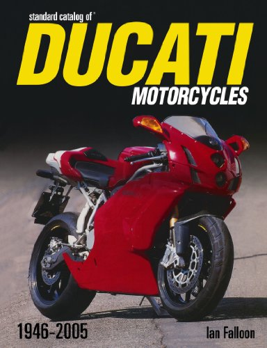 Standard Catalog of Ducati Motorcycles, 1946-2005 By Ian Falloon