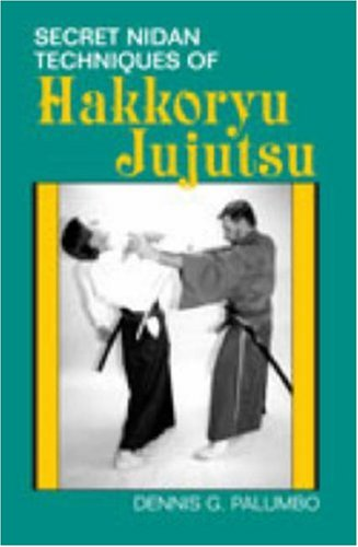 Secret-Nidan-Techniques-of-Hakkoryu-Jujutsu-by-Palumbo-Dennis-G-Paperback-The